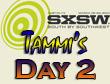 SXSW 2011 Day 2 : Tammi's Recap