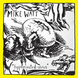 Mike Watt - arrow-pierce-egg-man
