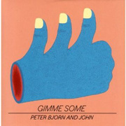 Peter Bjorn and John : Gimme Some