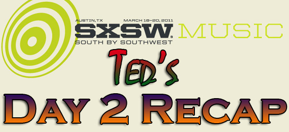 SXSW 2011 Day 2 : Ted's Recap