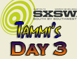 SXSW 2011 Day 3 : Tammi's Recap