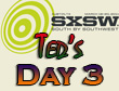 SXSW 2011 Day 3 : Ted's Recap