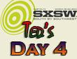 SXSW 2011 Day 4 : Ted's Recap
