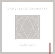 Manchester Orchestra : Simple Math