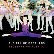 The Felice Brothers : Celebration, Florida