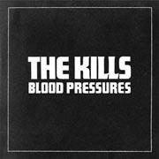 The Kills : Blood Pressures