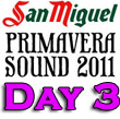 Primavera Sound 2011 : Day Three Recap