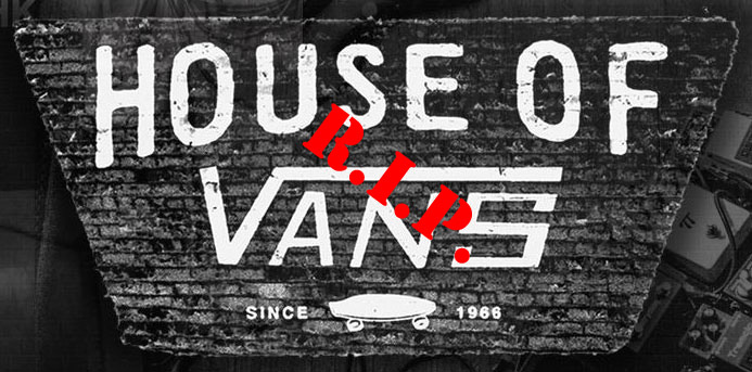 House of Vans R.I.P.