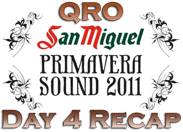 Primavera Sound 2011 : Day Four Recap