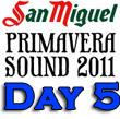 Primavera Sound 2011 : Day Five Recap