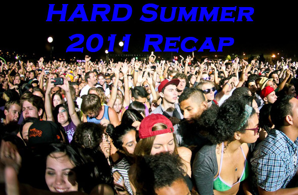 HARD Summer 2011 Recap