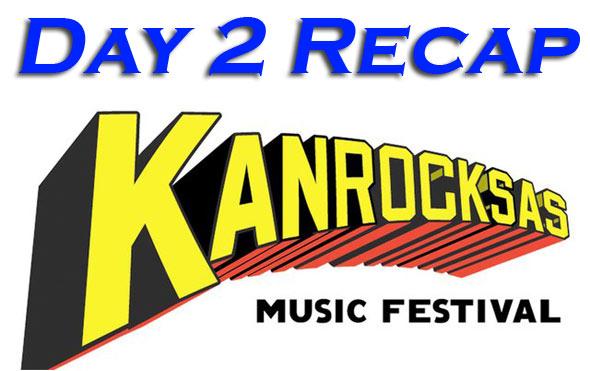 Kanrocksas Day Two Recap