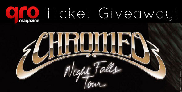 Chromeo Ticket Giveaway