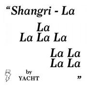 YACHT : Shangri-La