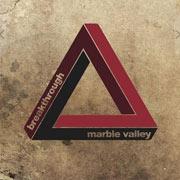 Marble Valley : Breakthrough