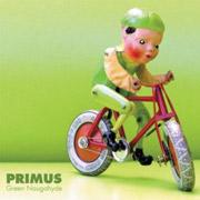 Primus : Green Naugahyde