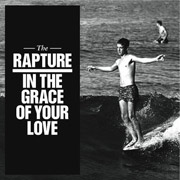 The Rapture : In the Grace of Your Love