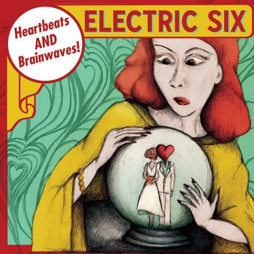 Electric Six : Heartbeats and Brainwaves