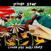 Gringo Star : Count Yer Lucky Stars
