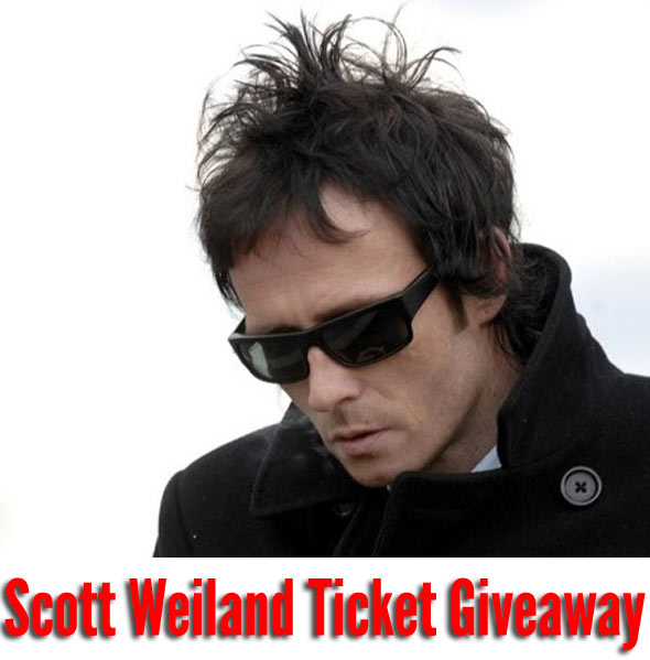 Scott Weiland Ticket Giveaway