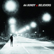 A.A. Bondy : Believers