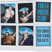 Tokyo Police Club : Ten Days Ten Covers Ten Years