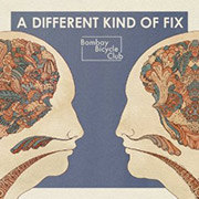 Bombay Bicycle Club : A Different Kind of Fix