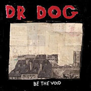 Dr. Dog : Be the Void