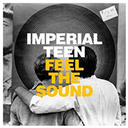 Imperial Teen : Feel the Sound