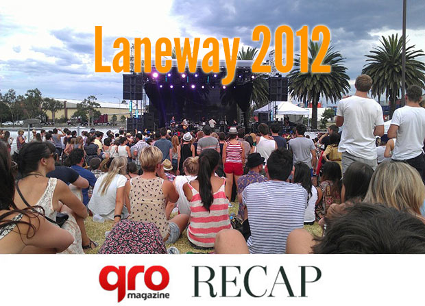 Laneway 2012 : Melbourne Recap