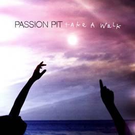 Passion Pit - Take a Walk