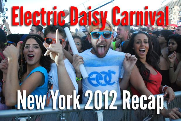 Electric Daisy Carnival New York 2012 Recap