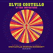 Elvis Costello : The Return of The Spectacular Spinning Songbook