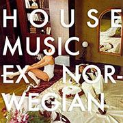 Ex-Norwegian : House Music