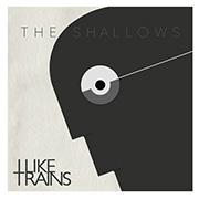 I Like Trains : The SHallows