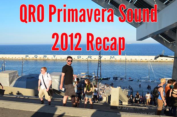 Primavera Sound 2012 Recap