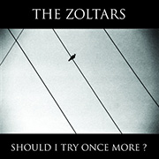 The Zoltars : Should I Try Once More?