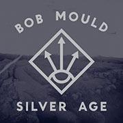 Bob Mould : Silver Age