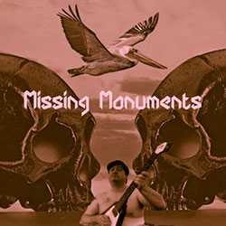 Missing Monuments : (I'm Gonna) Love You Back To Life