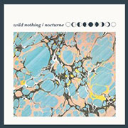 Wild Nothing : Nocturne
