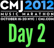CMJ 2012 Day Two Recap