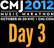 CMJ 2012 Day Three Recap