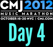 CMJ 2012 Day Four Recap