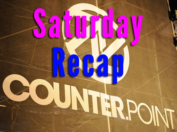 CounterPoint 2012 Saturday Recap