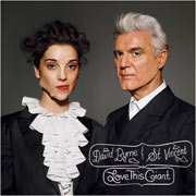 David Byrne & St. Vincent : Love This Giant
