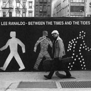 Lee Ranaldo : Between the Times & The Times