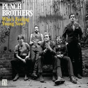 Punch Brothers : Who's Feeling You Now?