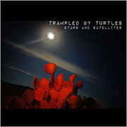 Trampled by Turtles : Stars and Satellites