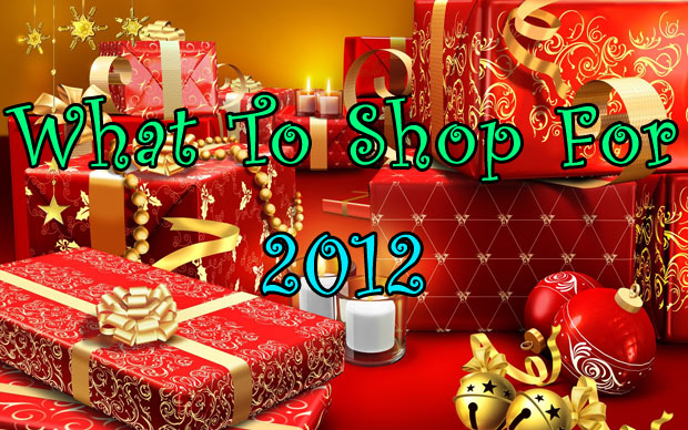 What To Shop For 2012