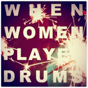 White Birds : When Women Played Drums